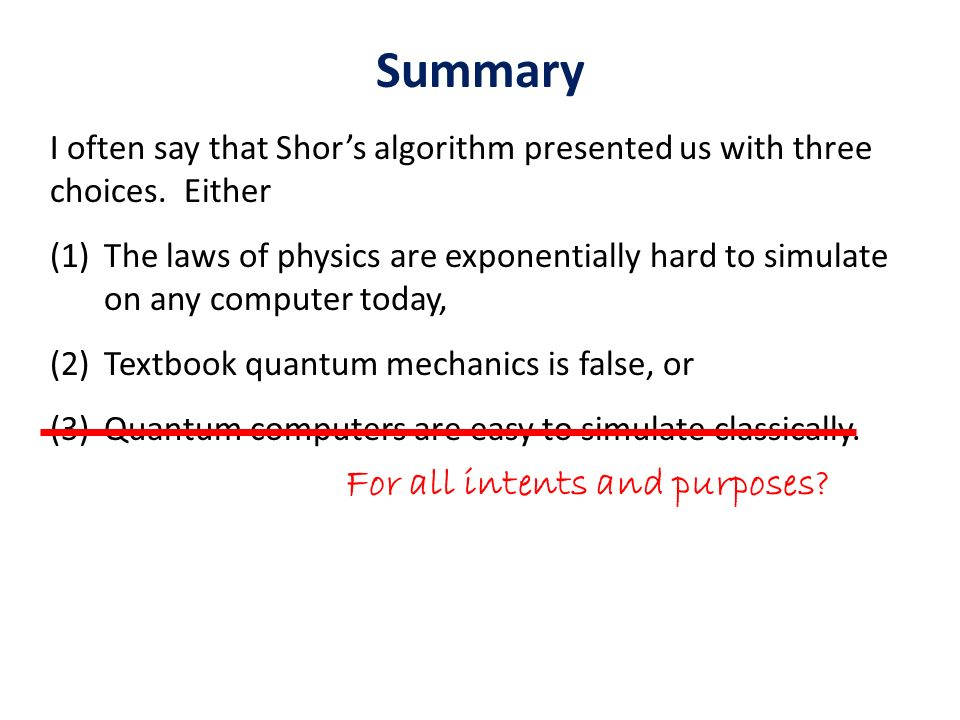Summary I often say that Shors algorithm presented us with three choices.