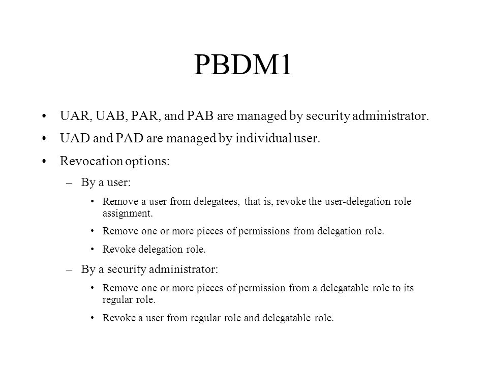 UAR, UAB, PAR, and PAB are managed by security administrator.