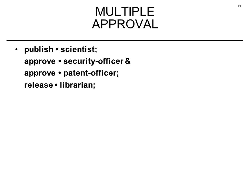 11 MULTIPLE APPROVAL publish scientist; approve security-officer & approve patent-officer; release librarian;