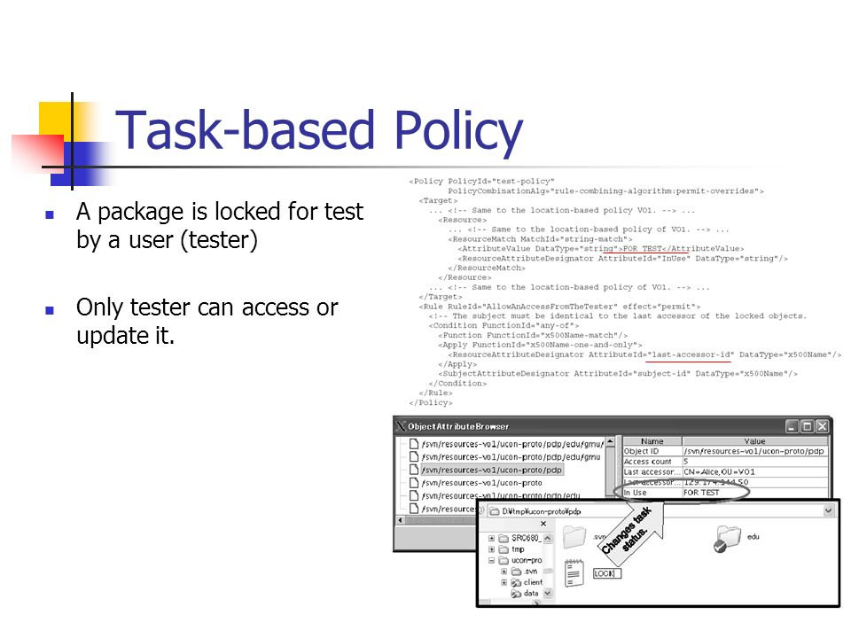Task-based Policy A package is locked for test by a user (tester) Only tester can access or update it.