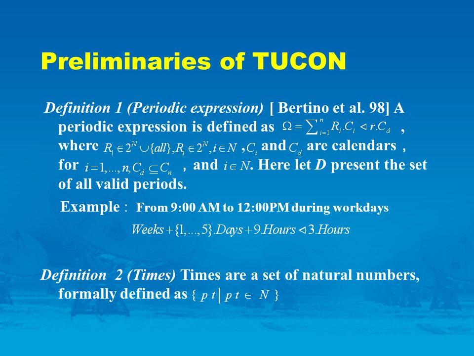 Preliminaries of TUCON Definition 1 (Periodic expression) [ Bertino et al.