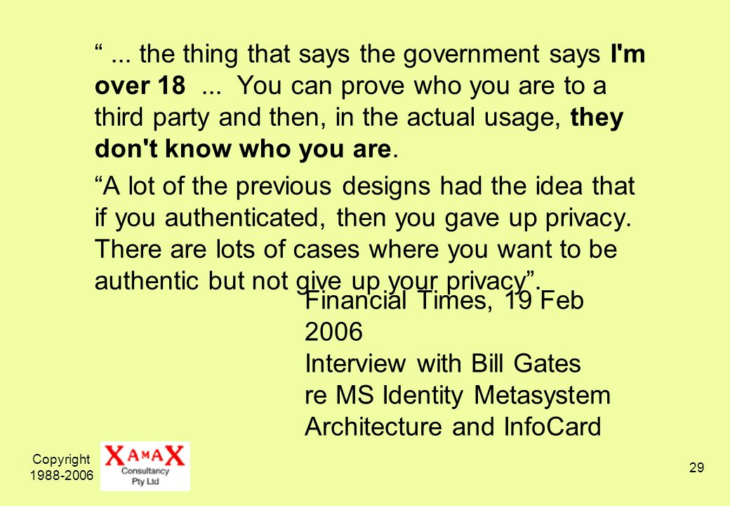 Copyright Financial Times, 19 Feb 2006 Interview with Bill Gates re MS Identity Metasystem Architecture and InfoCard...