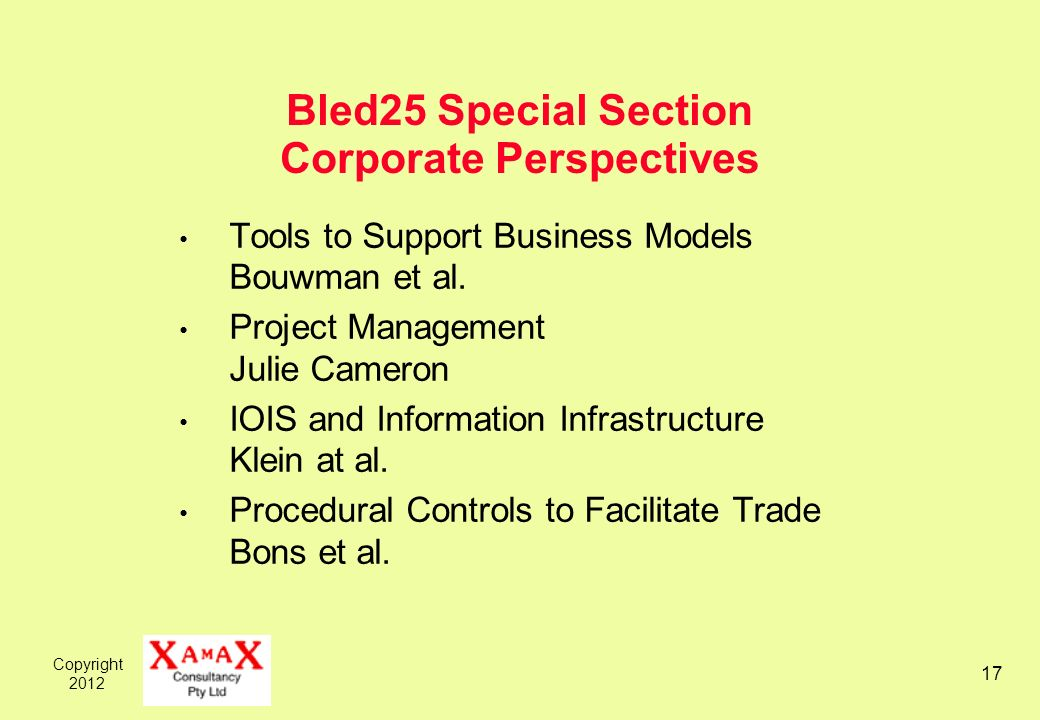 Copyright Bled25 Special Section Corporate Perspectives Tools to Support Business Models Bouwman et al.