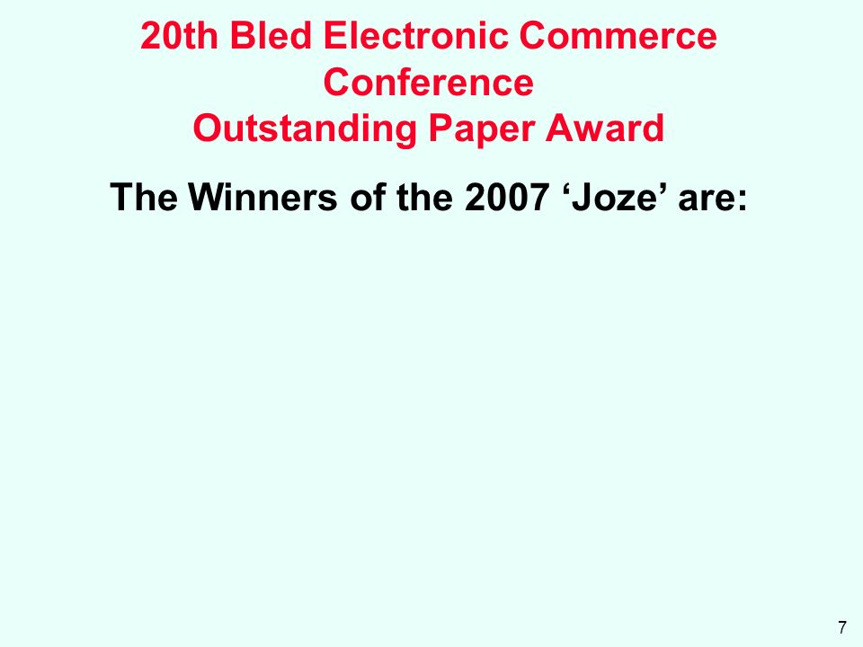 7 20th Bled Electronic Commerce Conference Outstanding Paper Award The Winners of the 2007 Joze are: