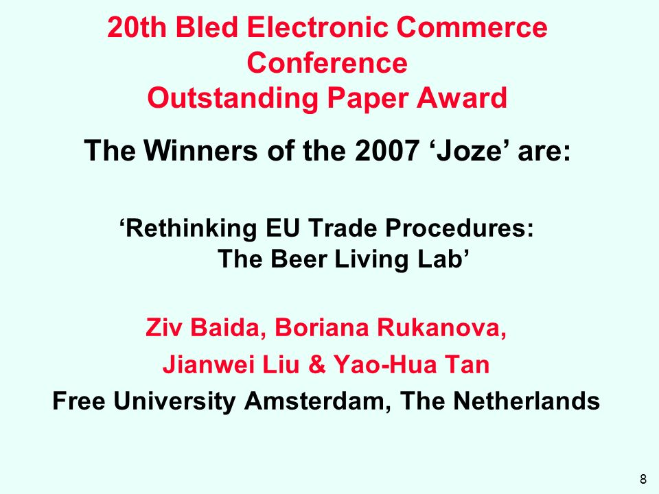8 Rethinking EU Trade Procedures: The Beer Living Lab Ziv Baida, Boriana Rukanova, Jianwei Liu & Yao-Hua Tan Free University Amsterdam, The Netherlands