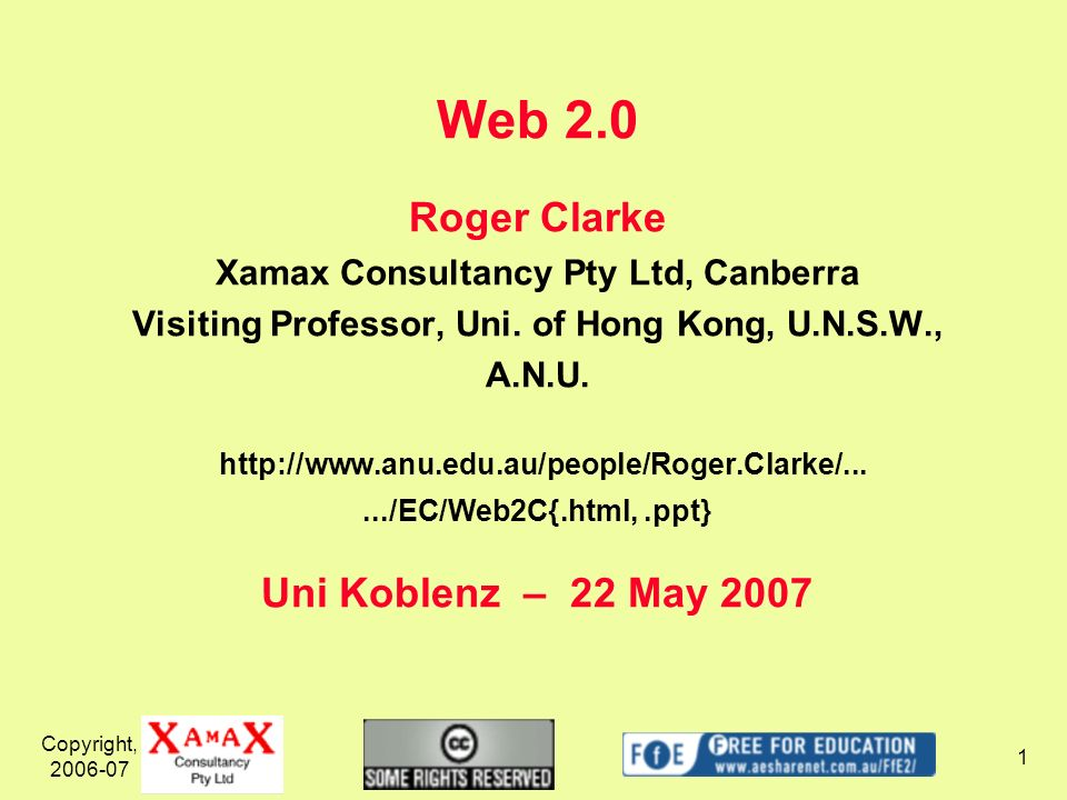 Copyright, Web 2.0 Roger Clarke Xamax Consultancy Pty Ltd, Canberra Visiting Professor, Uni.