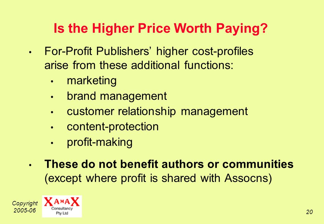 Copyright 2005-06 20 Is the Higher Price Worth Paying.