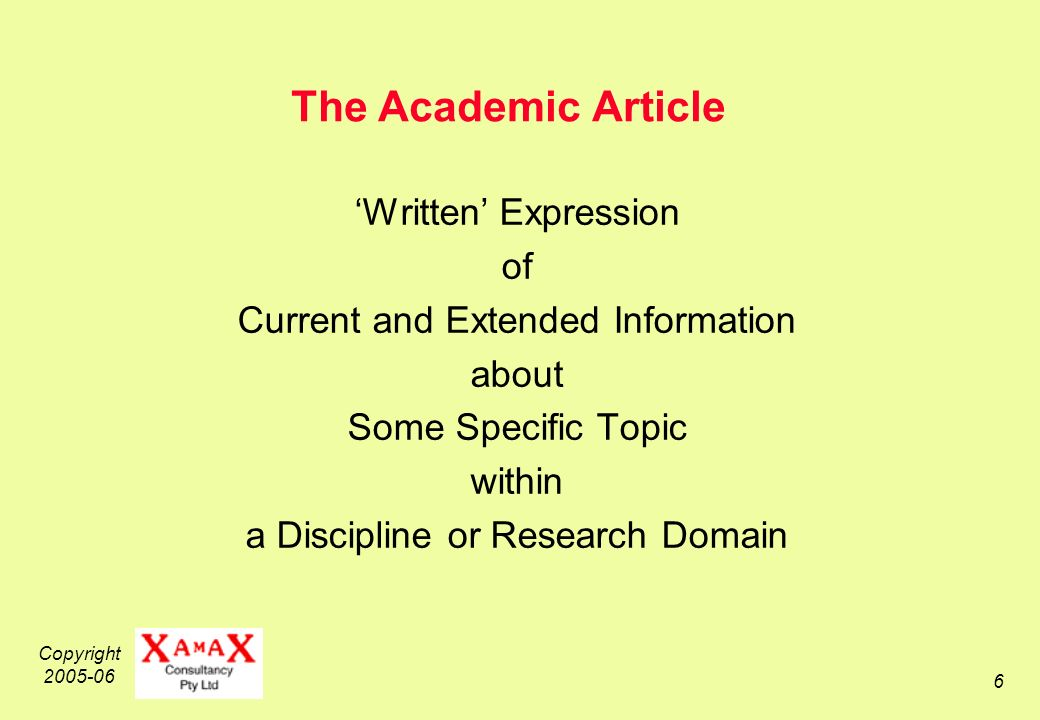 Copyright 2005-06 6 The Academic Article Written Expression of Current and Extended Information about Some Specific Topic within a Discipline or Research Domain