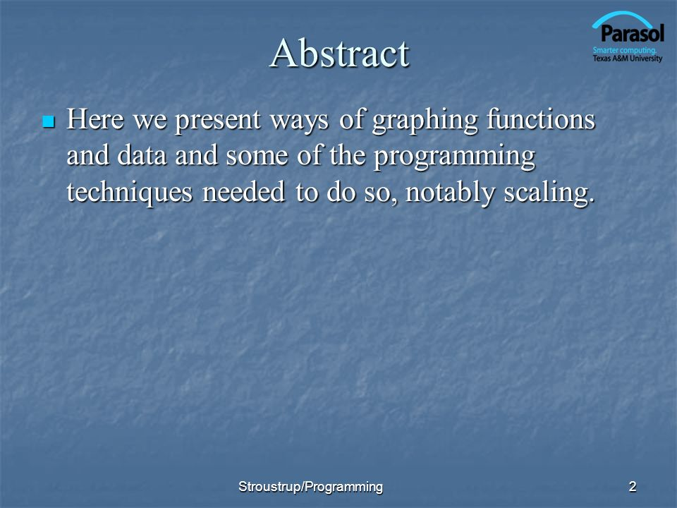 Abstract Here we present ways of graphing functions and data and some of the programming techniques needed to do so, notably scaling.