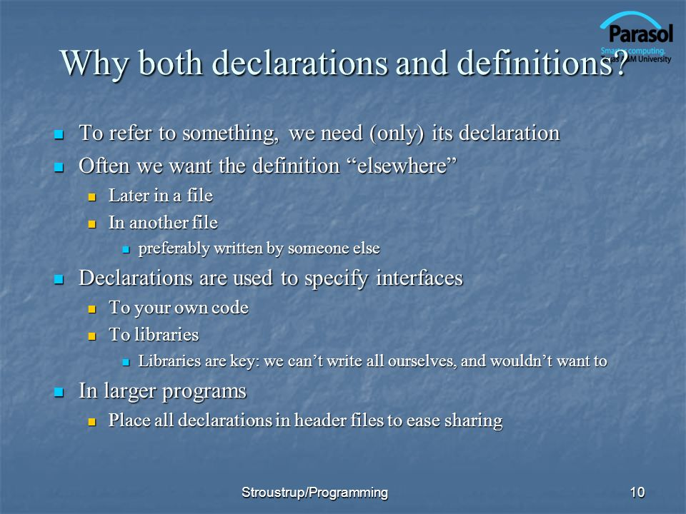Why both declarations and definitions.