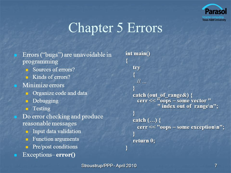 Chapter 5 Errors Errors (bugs) are unavoidable in programming Sources of errors.
