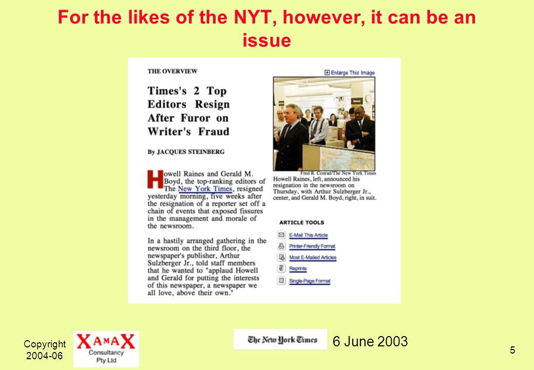Copyright 2004-06 5 For the likes of the NYT, however, it can be an issue 6 June 2003
