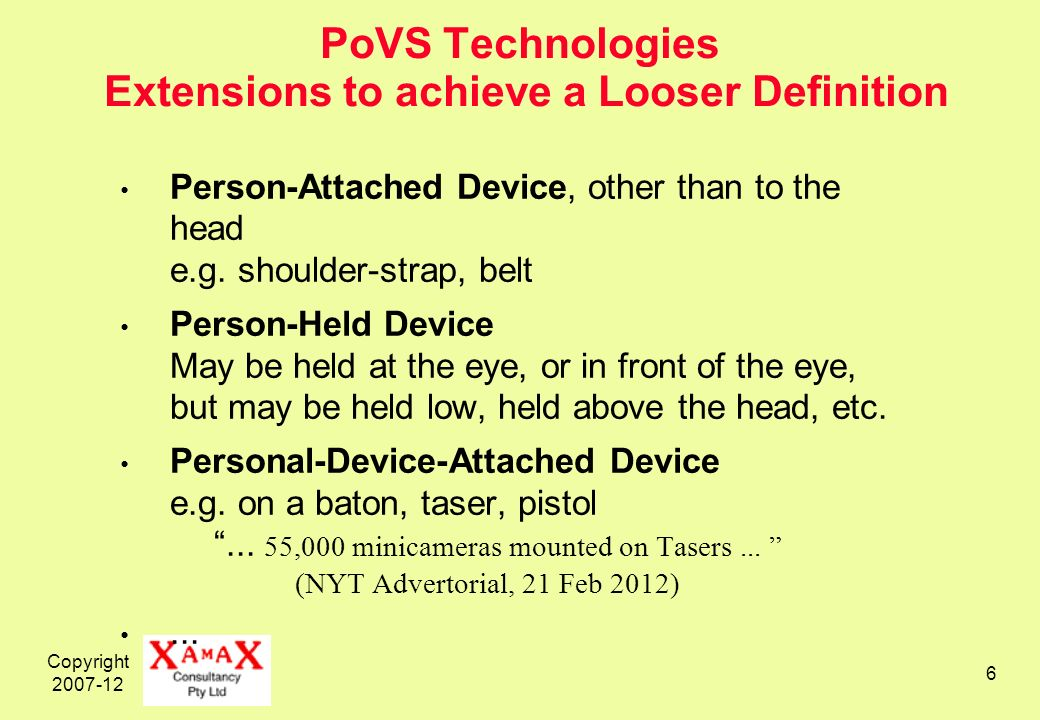 Copyright PoVS Technologies Extensions to achieve a Looser Definition Person-Attached Device, other than to the head e.g.