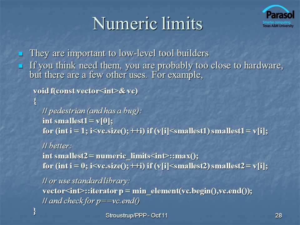 Numeric limits They are important to low-level tool builders They are important to low-level tool builders If you think need them, you are probably too close to hardware, but there are a few other uses.