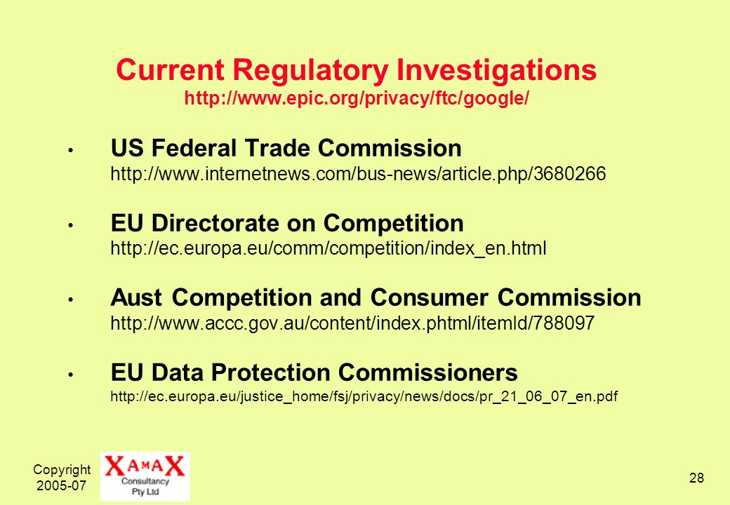 Copyright Current Regulatory Investigations   US Federal Trade Commission   EU Directorate on Competition   Aust Competition and Consumer Commission   EU Data Protection Commissioners
