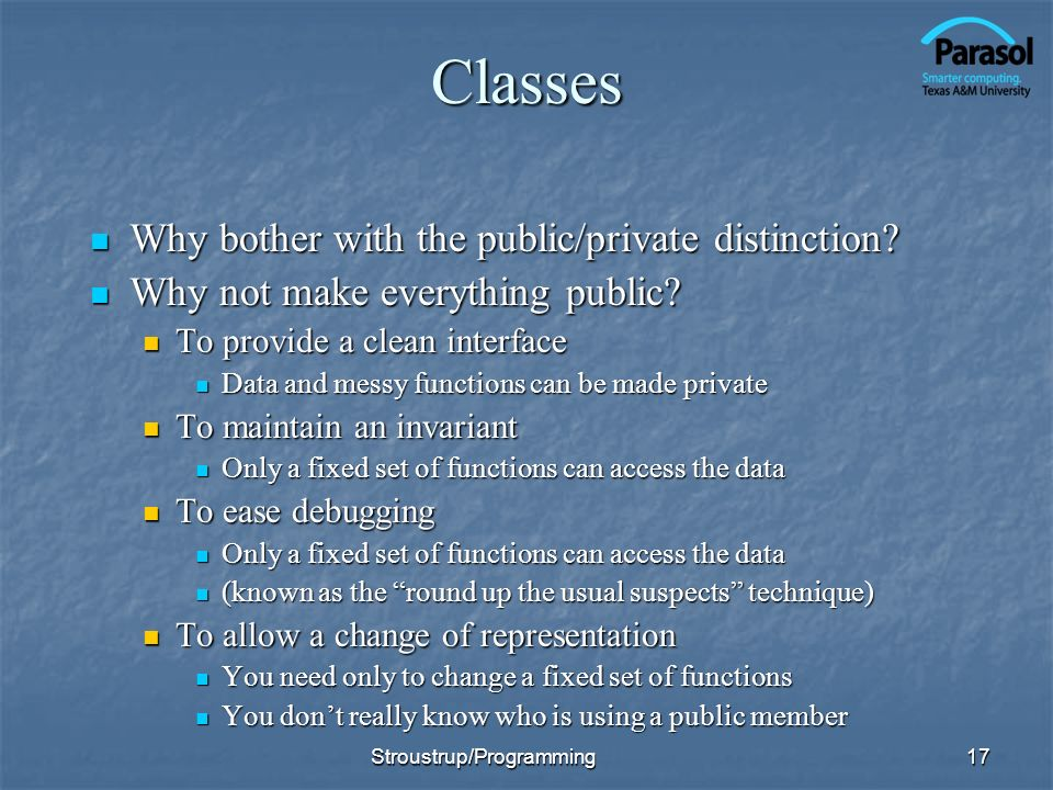 Classes Why bother with the public/private distinction.