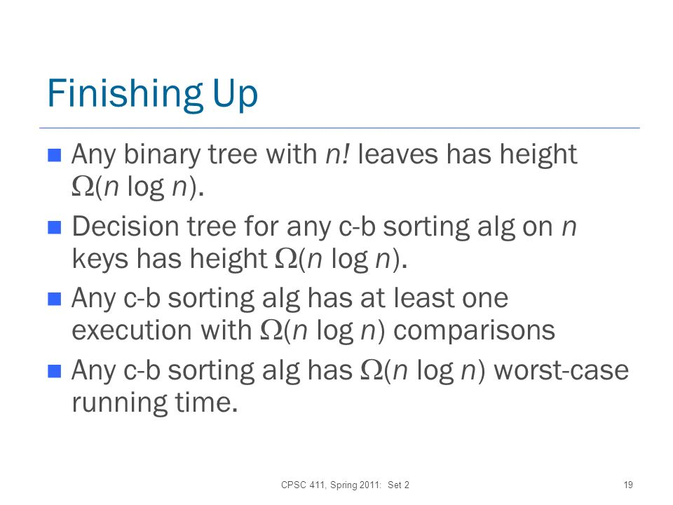CPSC 411, Spring 2011: Set 219 Finishing Up Any binary tree with n.