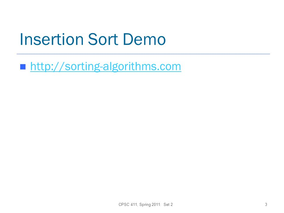 CPSC 411, Spring 2011: Set 23 Insertion Sort Demo