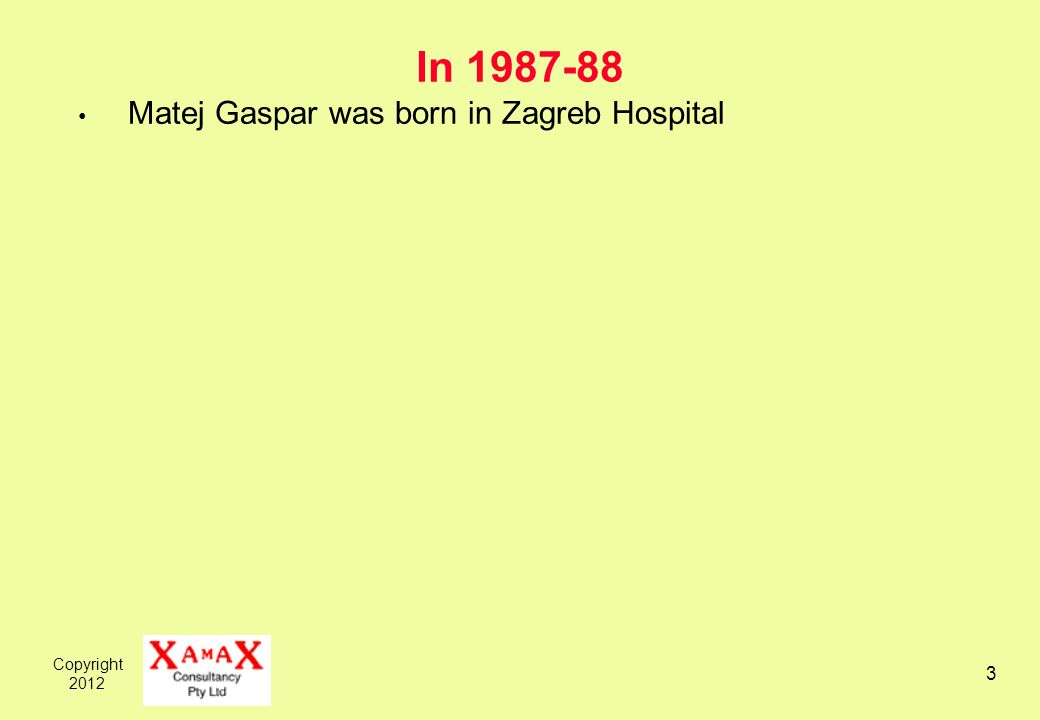 Copyright In Matej Gaspar was born in Zagreb Hospital