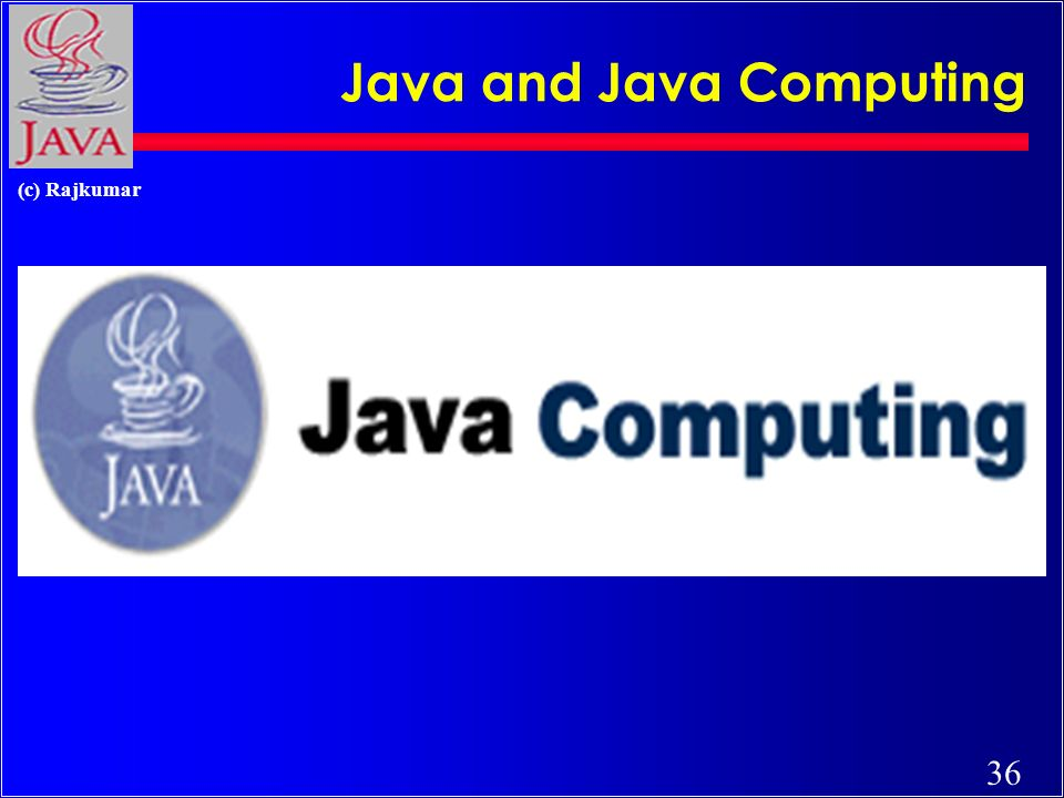36 (c) Rajkumar Java and Java Computing