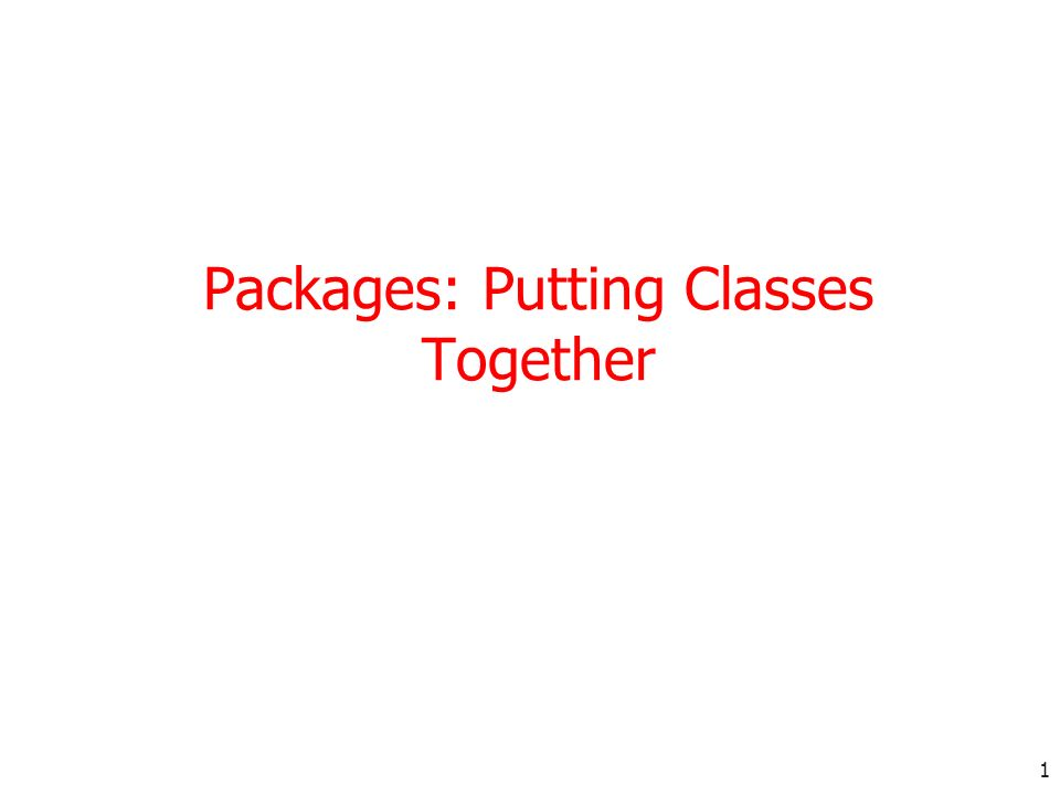 1 Packages: Putting Classes Together
