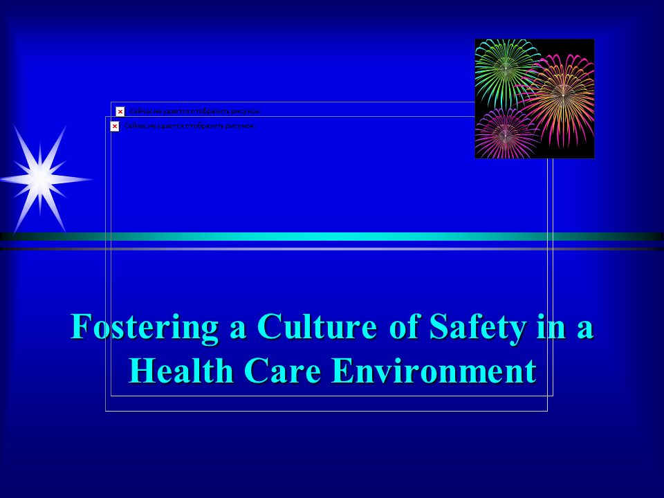 Fostering a Culture of Safety in a Health Care Environment