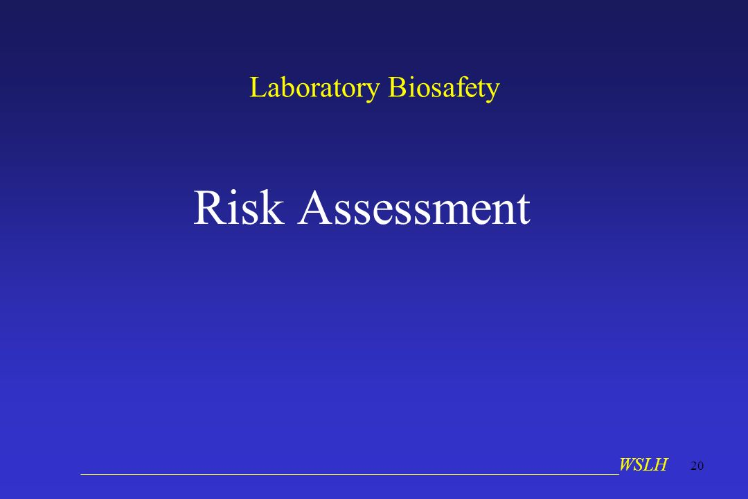 __________________________________________________________WSLH 20 Laboratory Biosafety Risk Assessment
