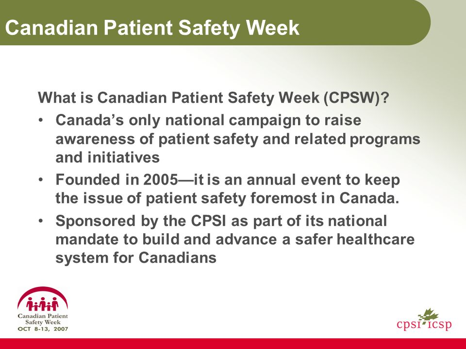 Canadian Patient Safety Week What is Canadian Patient Safety Week (CPSW).