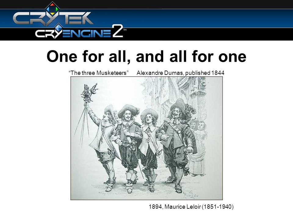 One for all, and all for one 1894, Maurice Leloir ( ) The three Musketeers Alexandre Dumas, published 1844