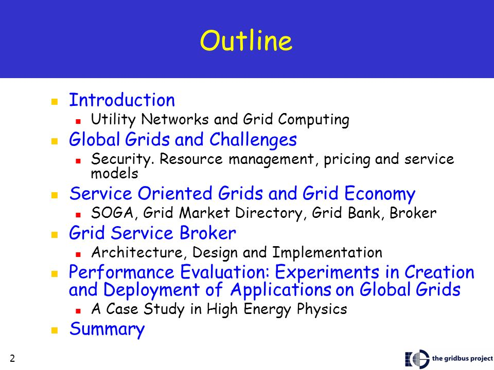 2 Outline Introduction Utility Networks and Grid Computing Global Grids and Challenges Security.