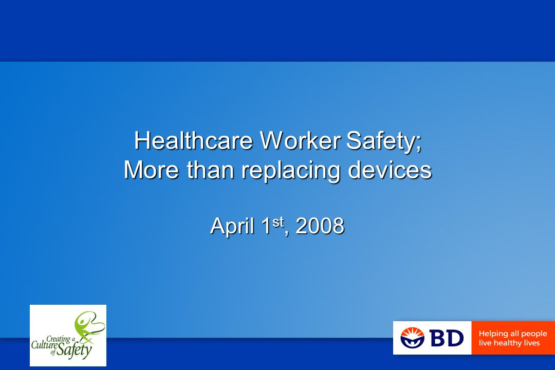 Healthcare Worker Safety; More than replacing devices April 1 st, 2008