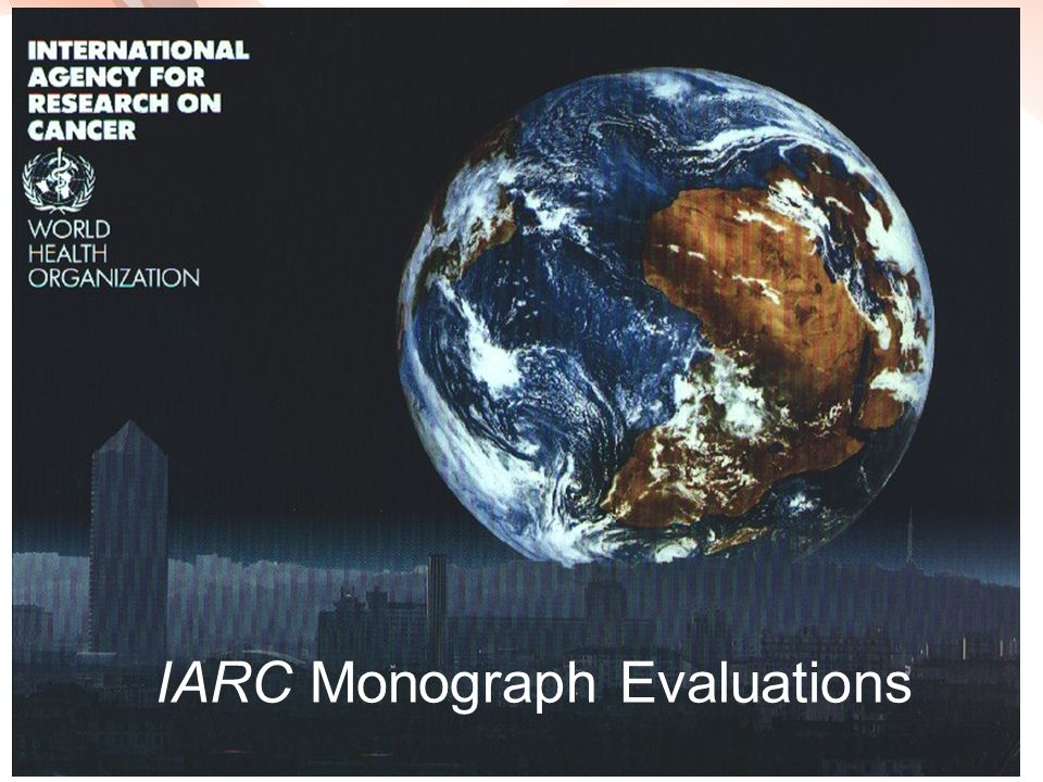 IARC Monograph Evaluations