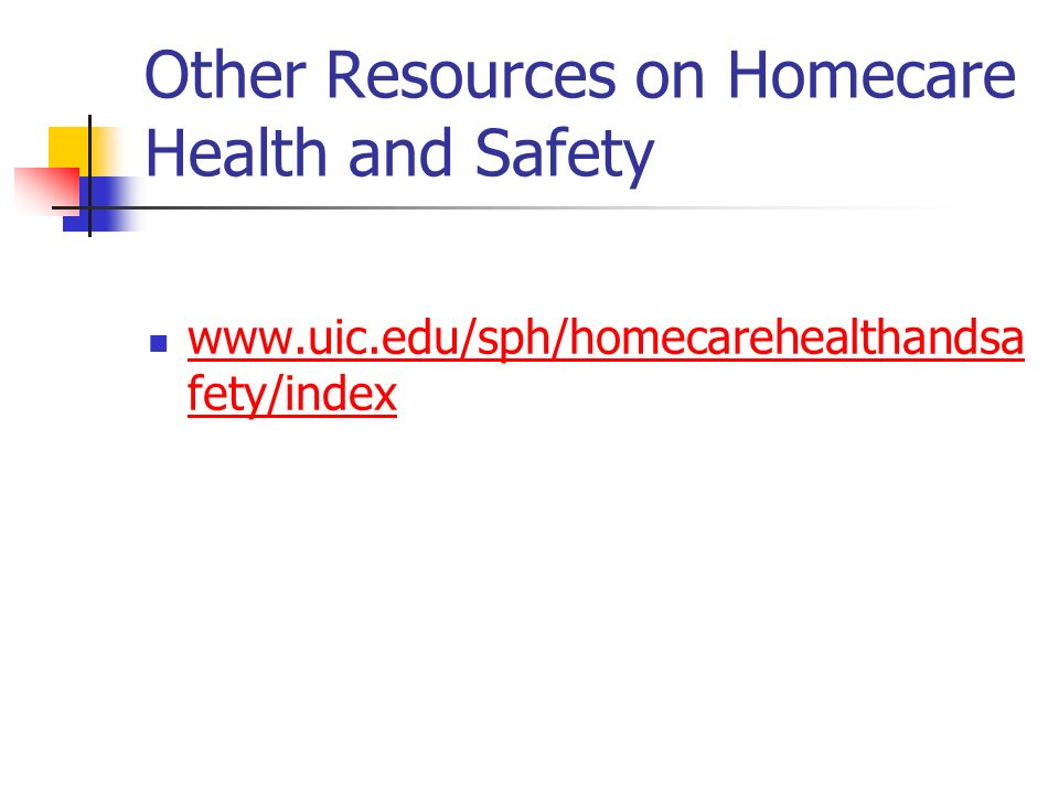Other Resources on Homecare Health and Safety   fety/index   fety/index