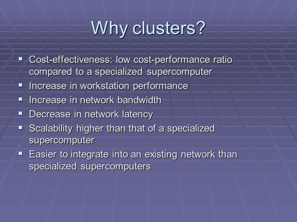 Why clusters.