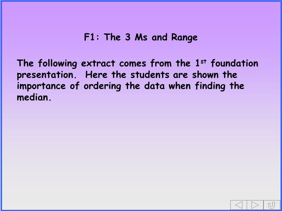 F1: The 3 Ms and Range The following extract comes from the 1 st foundation presentation.