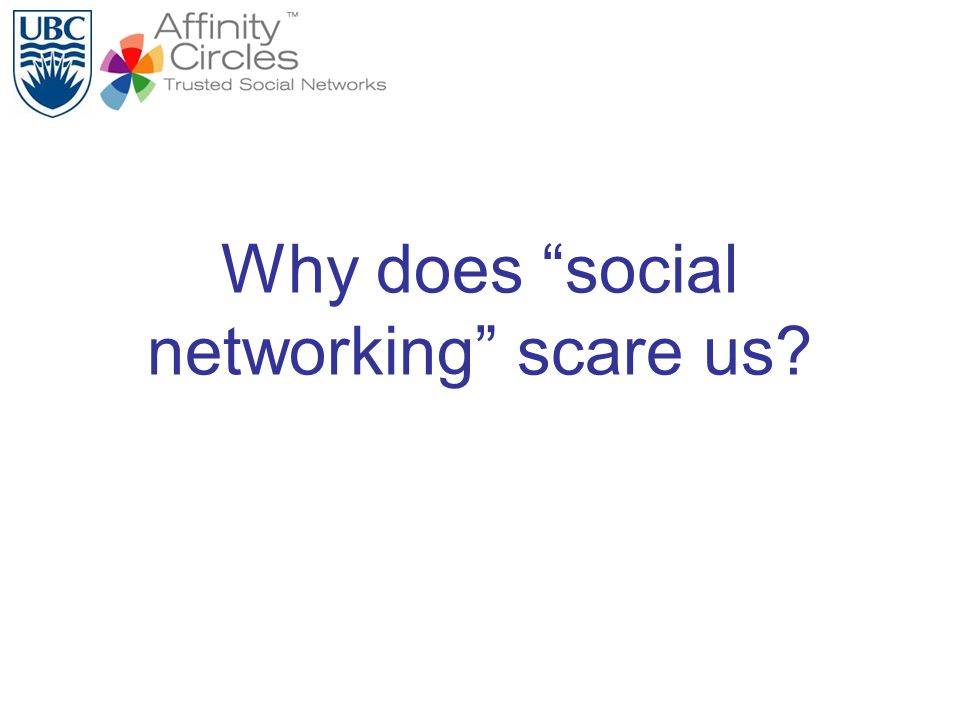 Why does social networking scare us