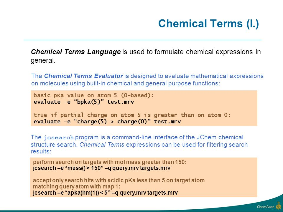 Chemical Terms (I.) Chemical Terms Language is used to formulate chemical expressions in general.