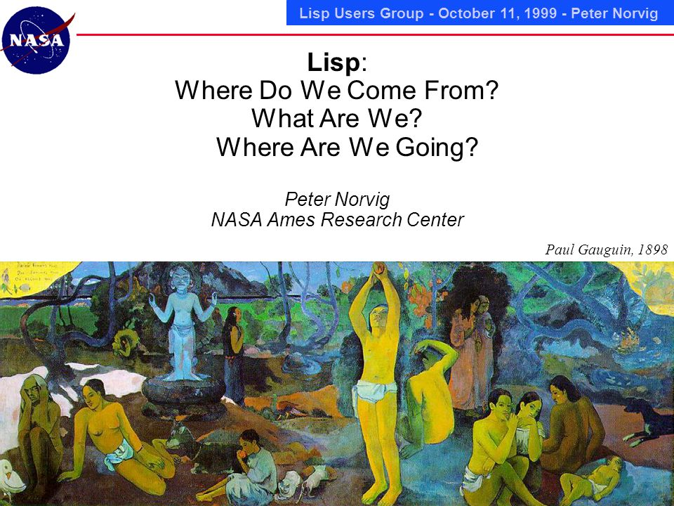 Lisp Users Group - October 11, Peter Norvig Lisp: Where Do We Come From.