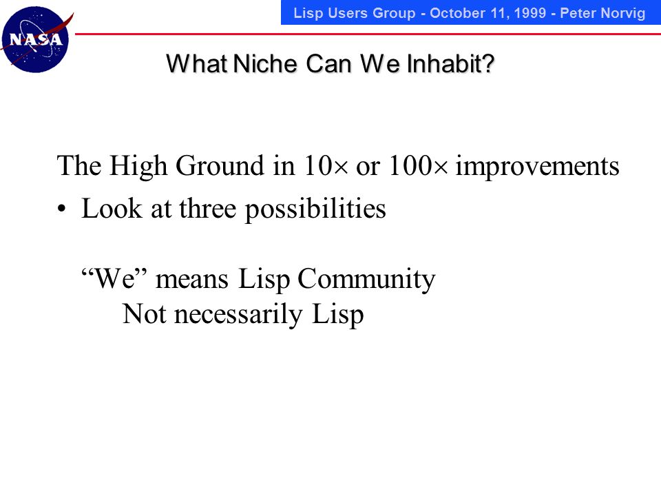 Lisp Users Group - October 11, Peter Norvig What Niche Can We Inhabit.