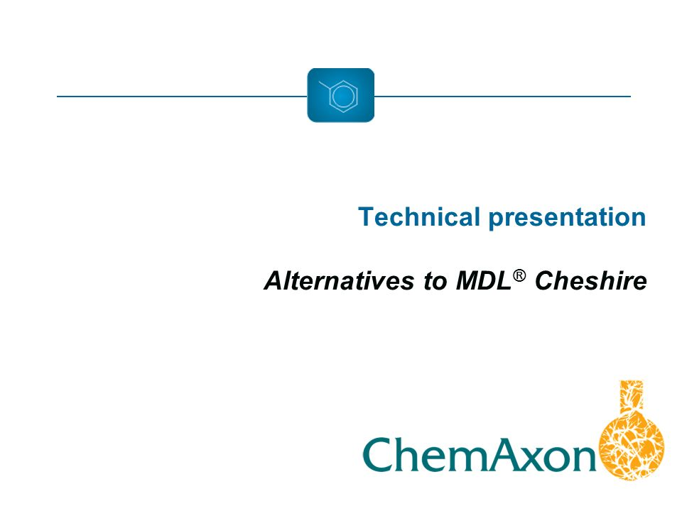 Technical presentation Alternatives to MDL ® Cheshire
