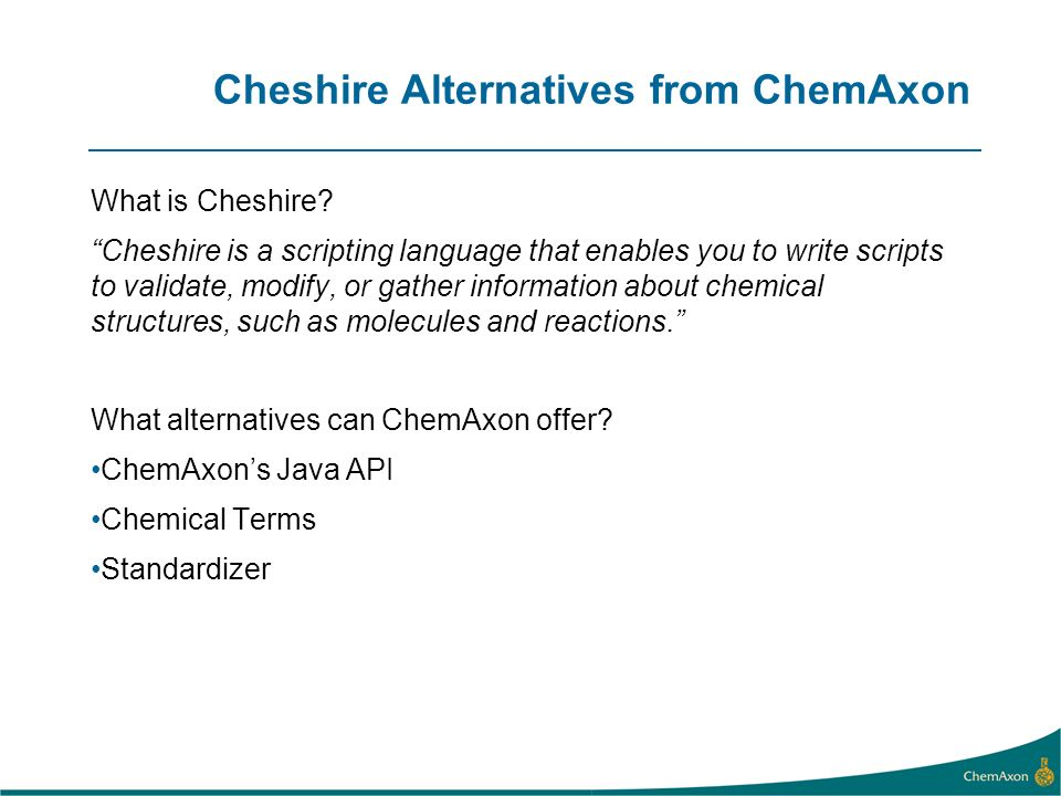 Cheshire Alternatives from ChemAxon What is Cheshire.