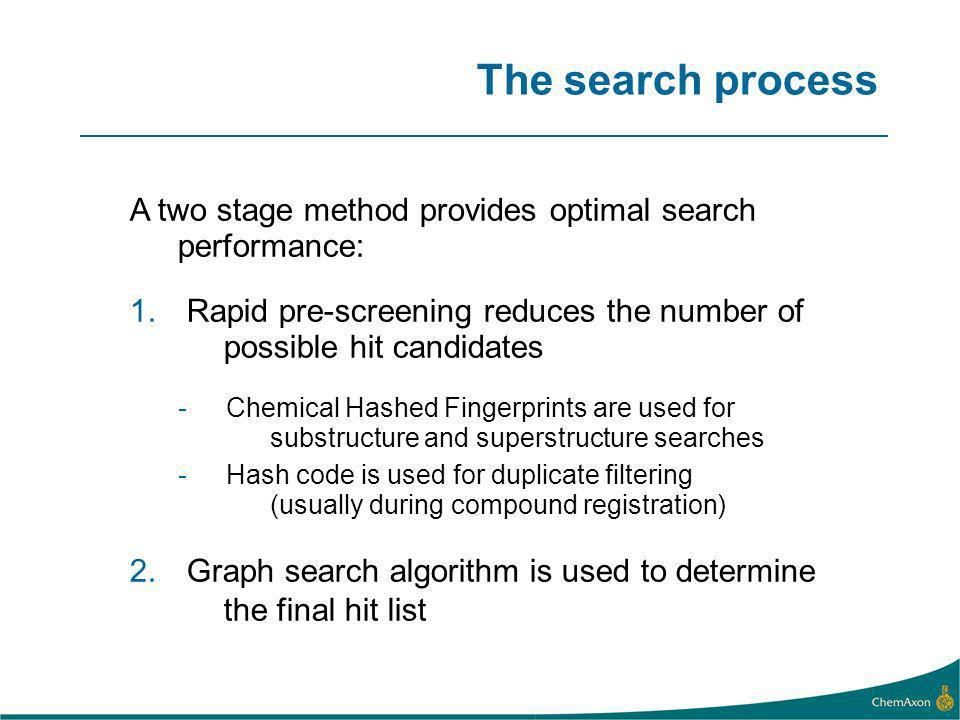The search process A two stage method provides optimal search performance: 1.