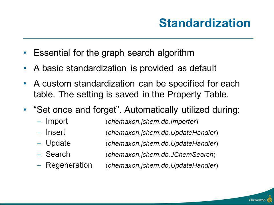 Standardization Essential for the graph search algorithm A basic standardization is provided as default A custom standardization can be specified for each table.