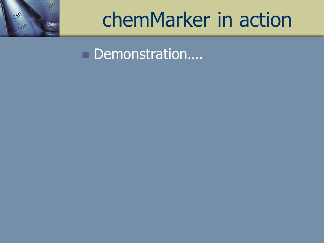 chemMarker in action Demonstration….