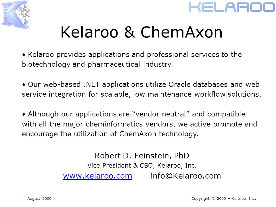 4 August 2009Copyright © 2009 – Kelaroo, Inc. Kelaroo & ChemAxon Robert D.
