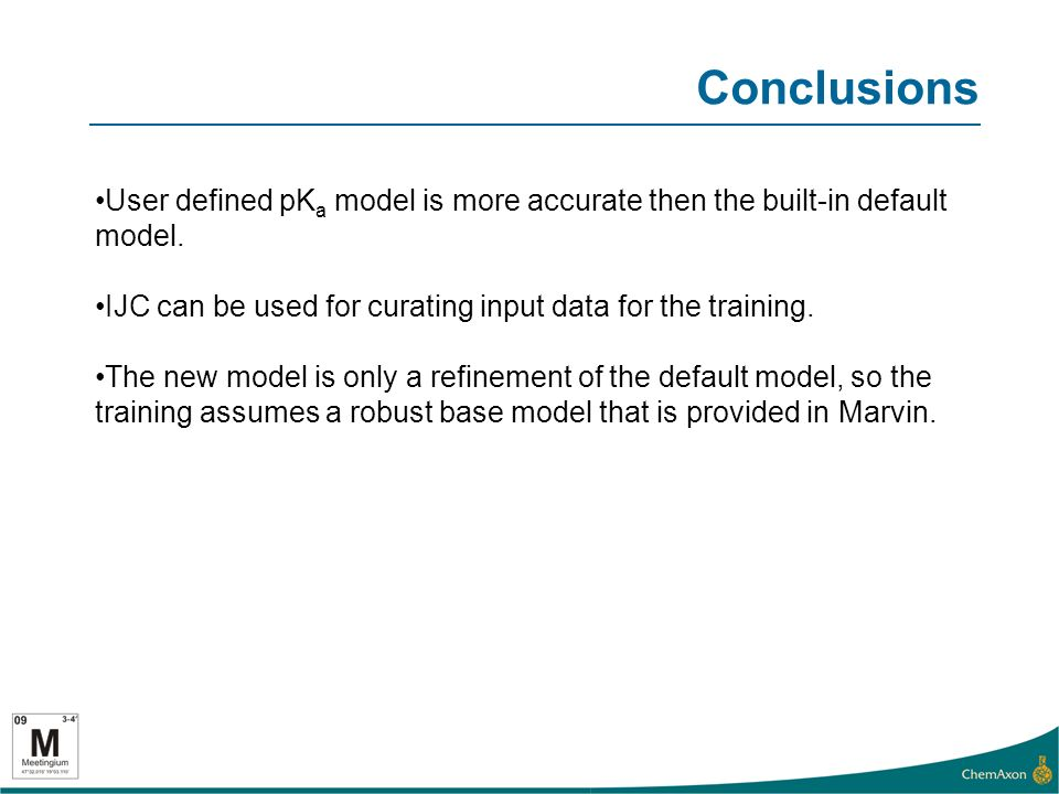 Conclusions User defined pK a model is more accurate then the built-in default model.
