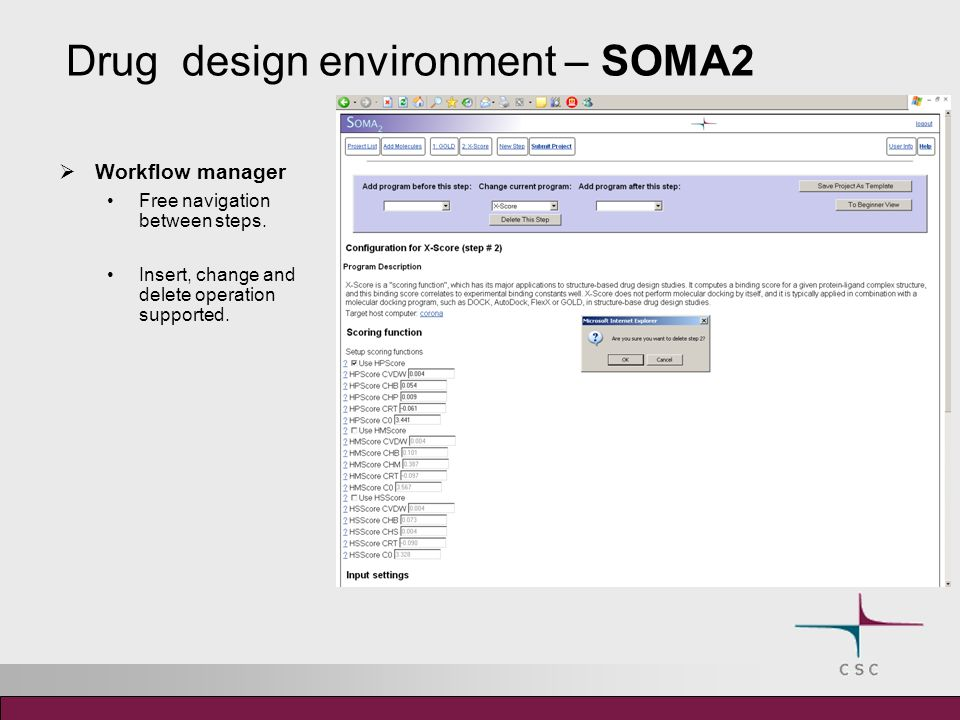 Drug design environment – SOMA2 Workflow manager Free navigation between steps.