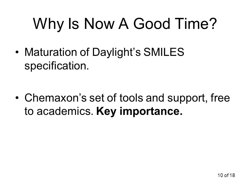 10 of 18 Why Is Now A Good Time. Maturation of Daylights SMILES specification.