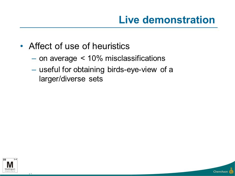 17 Live demonstration Affect of use of heuristics –on average < 10% misclassifications –useful for obtaining birds-eye-view of a larger/diverse sets