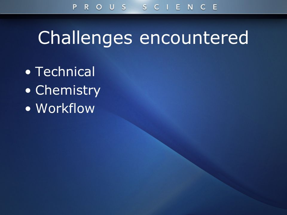 Challenges encountered Technical Chemistry Workflow